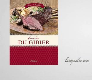 Cuisine du gibier - Saveurs et traditions