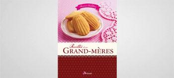 Recettes de nos grand-mères - Saveurs et traditions