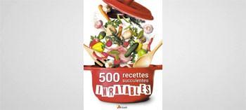 500 recettes succulentes inratables